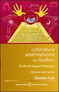 Cover of Literature amérindienne du Québec Écrits de langue française